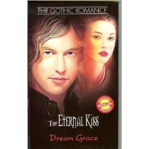 PHR Gothic Romance (The Eternal Kiss (certified Bestseller