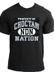 PROPERTY CHOCTAW Native American Indian Nation t shirt