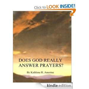 Does God Really Answer Prayers?: Kathlene Amerine:  Kindle