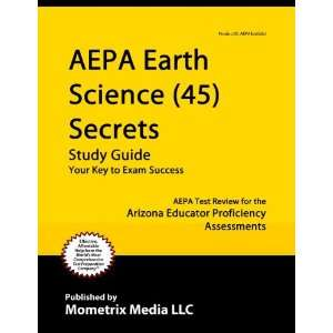 AEPA Earth Science (45) Secrets Study Guide AEPA Test Review for the