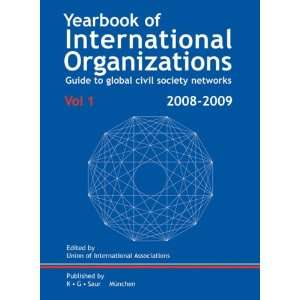of International Organizations 2008/2009: Volume 1: Organization