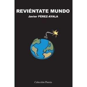 Mundo (Spanish Edition) (9788493508005) Javier Perez Ayala Books
