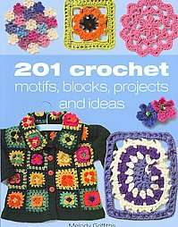 201 Crochet Motifs, Blocks Patterns & Ideas
