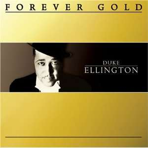 Forever Gold Duke Ellington Duke Ellington Music