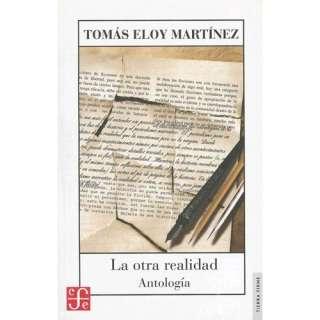 La Otra Realidad Antologia, Martinez, Tomas Eloy Libros
