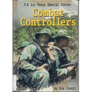 U.S. Air Force Special Forces Combat Controllers Combat