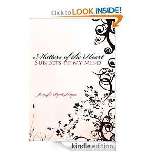 Matters of the Heart Subjects of My Mind: Jennifer Pyatt Hayes: