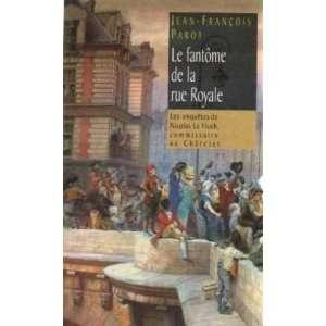 Le fantôme de la rue Royale (Les enquêtes de Nicolas Le Floch