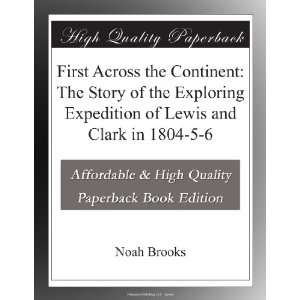 Expedition of Lewis and Clark in 1804 5 6 Noah Brooks Books