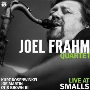 Live at Smalls: The Joel Frahm Quartet: Music