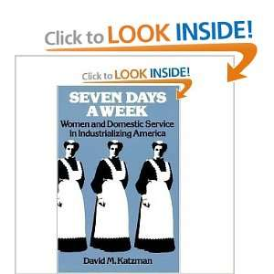 Seven Days a Week: Women and Domestic Service in