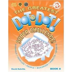 The Greatest Dot to Dot Super Challenge Book 6 (Greatest