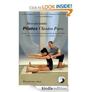 Pilates Clásico Puro: Teoria y Práctica como en la intenció de