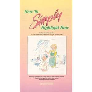 to Simply Highlight Hair [VHS]: Laurie Punches, Cox Cable: Movies & TV