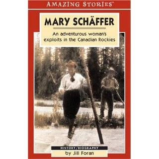 Mary Schäffer An Adventurous Womans Exploits in the Canadian