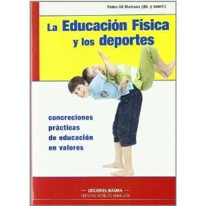 FISICA Y LOS DEPORTES, LA (9788495345479): Pedro Gil madrona: Books
