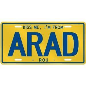 NEW  KISS ME , I AM FROM ARAD  ROMANIA LICENSE PLATE SIGN CITY
