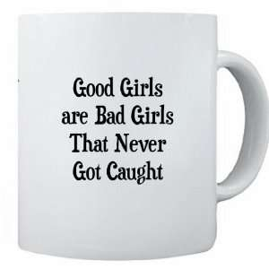 RikkiKnight Funny Saying Good Girls are Bad Girls that