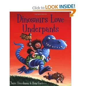 Dinosaurs Love Underpants (9781847382108): Ben Cort: Books