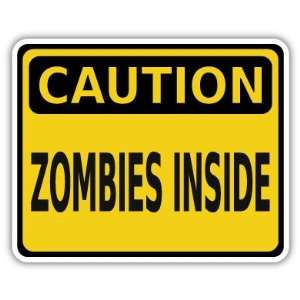 Caution Zombies Inside Funny Vinyl Car Bumper Sticker