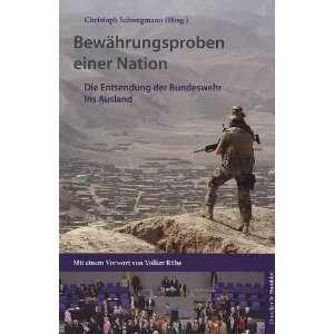 Bewährungsproben einer Nation Die Entsendung der Bundeswehr ins