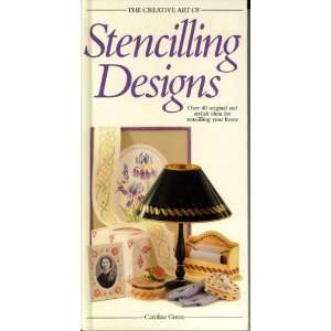 The Creative Art of Stenciling Designs (The Creative Art