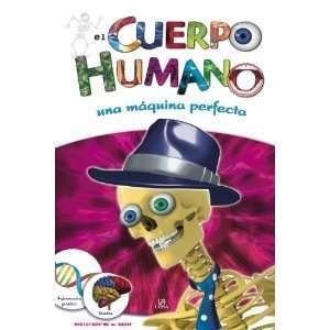 El cuerpo humano / The Human Body: Una maquina perfecta