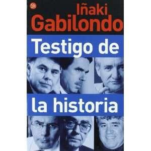 : TESTIGO DE LA HISTORIA FG (IÑAKI GABILONDO) (9788466318204): Radio