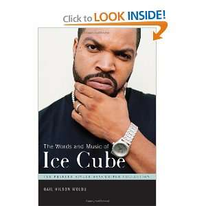 Words and Music of Ice Cube (The Praeger Singer Songwriter Collection
