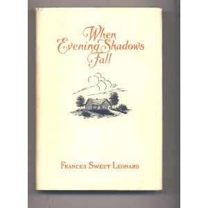 When Evening Shadows Fall Frances Sweet Leonard Books