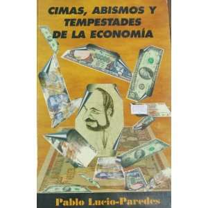 Cimas, Abismos y Tempestades De La Economia (9789978408964