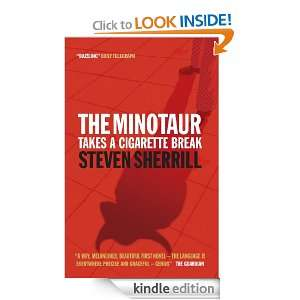 The Minotaur Takes A Cigarette Break: Steven Sherrill: