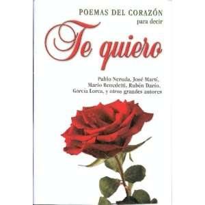 Te Quiero (9780739486412): Jose Marti y otros Pablo Nerudo: Books