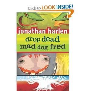 Drop Dead, Mad Dog Fred (9781741144932) Jonathan Harlen