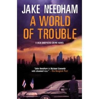 WORLD OF TROUBLE (A Jack Shepherd crime thriller) by Jake Needham