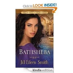 Bathsheba A Novel (The Wives of King David) Jill Eileen Eileen Smith