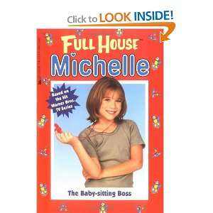The Baby Sitting Boss (Full House Michelle) (9780671021566