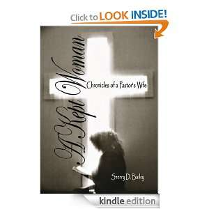 Kept Woman: Chronicles of a Pastors Wife: Sherry D. Bailey: