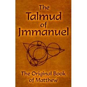 The Talmud of Jmmanuel: The Clear Translation in English