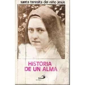 Santa Teresita Del Nino Jesus; Historia De Un Alma: Manuel Ferreyra