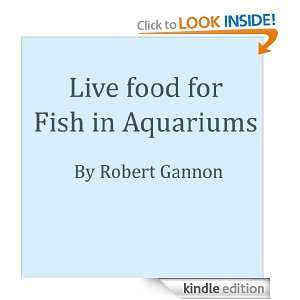 Live food for Fish in Aquariums Robert Gannon, Kim Gillett