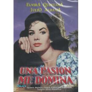 Una Pasion Me Domina Elvira Quintana, Julio Aldama