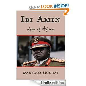 Idi AminLion of Africa Manzoor Moghal  Kindle Store