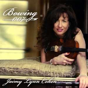 Bowing 007: Jaimy Lynn Cohen: Music