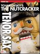 Tchaikovsky The Nutcracker Tenor Sax Saxophone Book CD