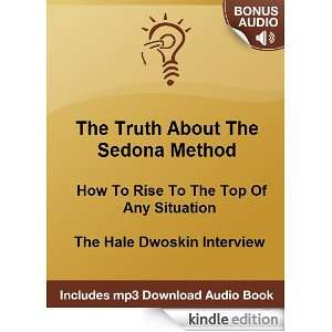 The Sedona Method: How To Win Over Negative Thoughts   The Hale